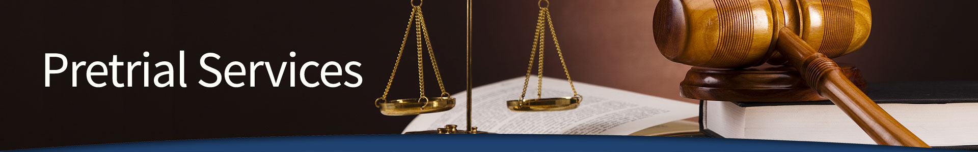 Pretrial Services Department - Gavel, Scales - Click for home